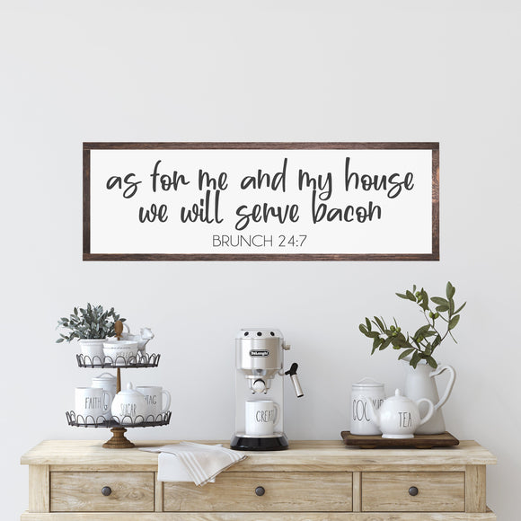 As For Me And My House We Will Serve Bacon | Modern Farmhouse | Kitchen Sign | Farmhouse Sign | Brunch Decorations | Kitchen Decor