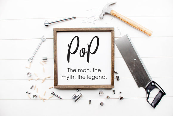 Pop The Man The Myth The Legend | Framed Wood Sign | Custom Home Decor | Father's Day Sign | Daddy Sign | Papa Sign | Grandparent Gift