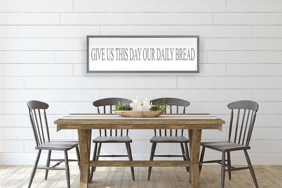 Give Us This Day Our Daily Bread Sign | Modern Farmhouse Sign | Dining Room Wall Decor | Kitchen Wood Sign | Matthew 6:11 | Bible Verse