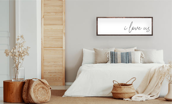 I Love Us Sign | Modern Farmhouse Sign | Master Bedroom Sign | Master Bedroom Wall Decor | Sign Above Bed | Wedding Gift | Anniversary Gift