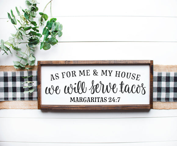 As For Me and My House We Will Serve Tacos | Margarita 24:7 | Taco Sign | Margarita Sign | Queso Sign | Kitchen Sign | Funny Sign