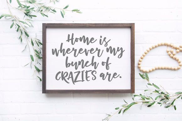 Home Is Wherever My Crazies Are Sign | Framed Wood Sign | Family Sign | Farmhouse Sign | Funny Sign | Modern Farmhouse Sign