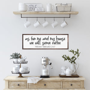 As For Me And My House We Will Serve Coffee | Modern Farmhouse | Kitchen Sign | Coffee Bar Sign | Coffee Sign For Kitchen | Kitchen Decor
