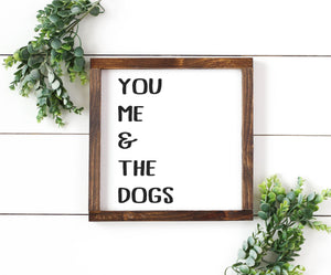 You Me And The Dogs Sign | Framed Wood Sign | Personalize Home Decor | Dog Lover Gift | Dog Sign | Pet Gift