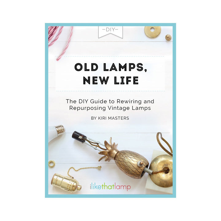 Comprehensive DIY E-book: Old Lamps, New Life