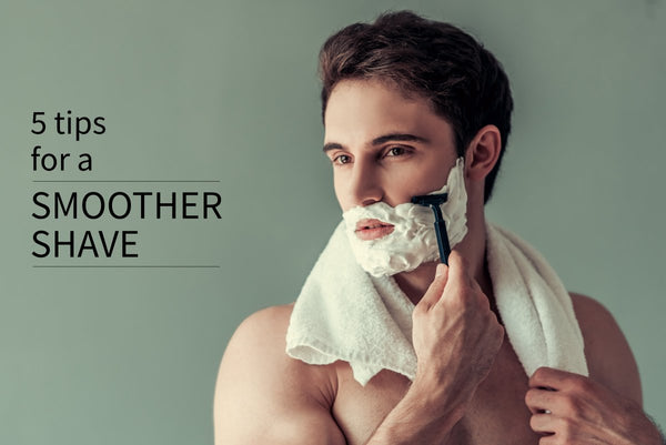 5 tips for a smoother, pain-free shave
