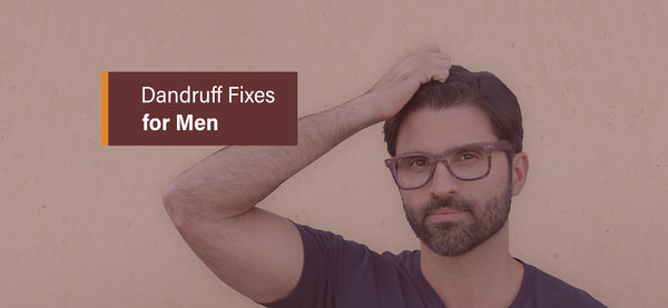 The Phy Life- Dandruff Fixes for Men