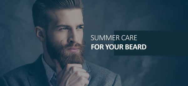 The Phy Life- Summer Care for your Beard