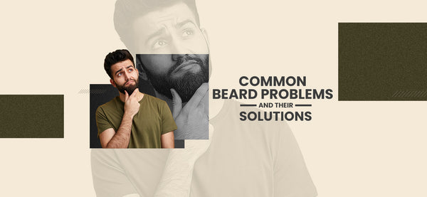 The Phy Life- Common Beard Problems and Their Solutions