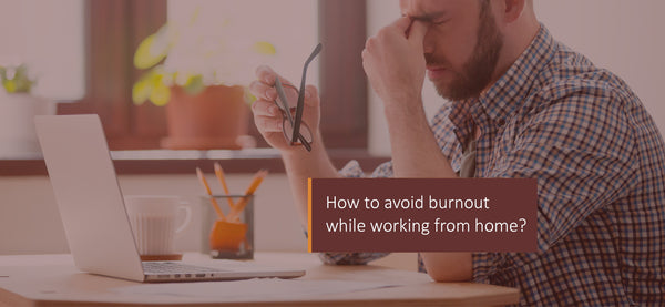 The Phy Life- How to avoid burnout while working from home?