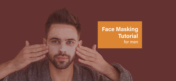 The Phy Life- Face Masking Tutorial for Men