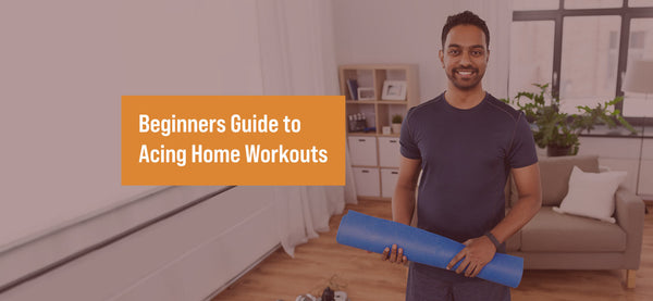 The Phy Life- Beginners Guide to Acing Home Workouts