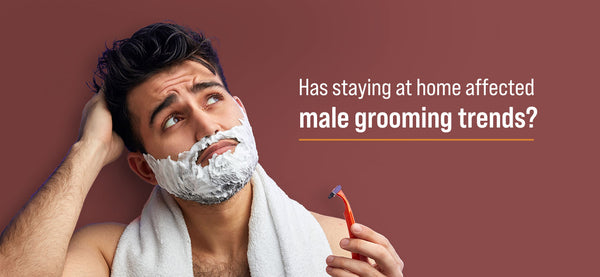 The Phy Life- Has staying at home affected male grooming trends?