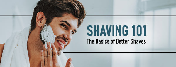 The basics of better shaves