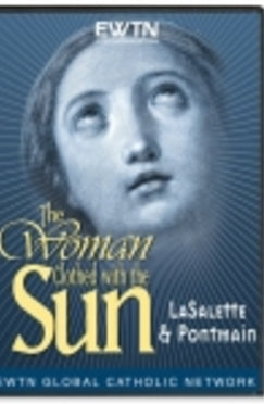 Woman Clothed with the Sun: Lasalette and Pontmain - DVD