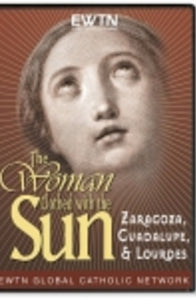 Woman Clothed with the Sun: Guadalupe, Lourdes - DVD