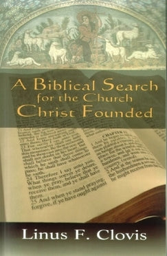 A Biblical Search for the Church Christ Founded - Book