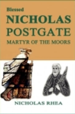 Blessed Nicholas Postgate - Book Martyr of the Moors By Nicholas Rhea