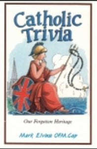 Catholic Trivia - Book Our Forgotten Heritage By Mark Elvins