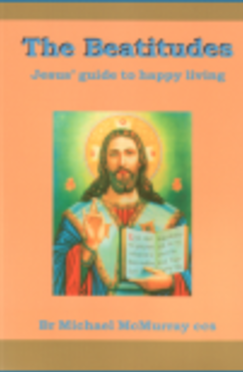 The Beatitudes - Book Jesus' Guide to Happy Living By Br Michael McMurray, CCS