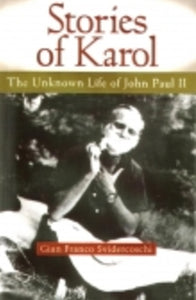 Stories of Karol - Book The Unknown Life of John Paul II By Gian Franco Svidercoschi