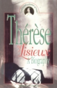 Thérèse of Lisieux: A Biography - Book By Patricia O'Connor