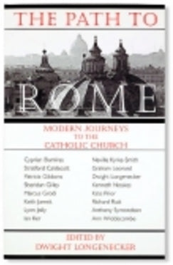 The Path to Rome - Book By Dwight Longenecker (Editor)