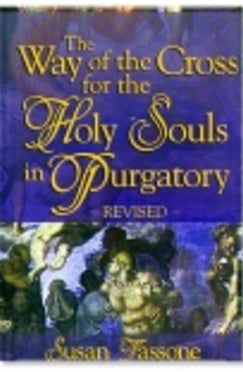 The Way of the Cross for the Holy Souls in Purgatory - Book By Susan Tassone