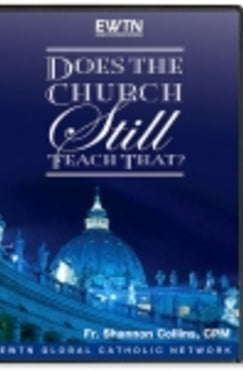 Does The Church Still Teach That? - DVD