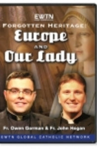 Forgotten Heritage: Europe and Our Lady - DVD [Rosary]