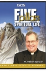 Five Pillars of The Spiritual Life - DVD
