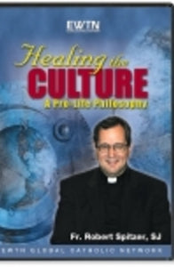 Healing the Culture: A Pro-Life Philosophy - DVD