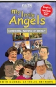 My Little Angels - Corporal Works of Mercy - DVD