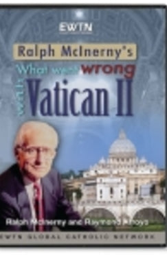 What Went Wrong with Vatican II - DVD
