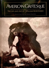 Load image into Gallery viewer, American Grotesque: The Life and Art of William Mortensen