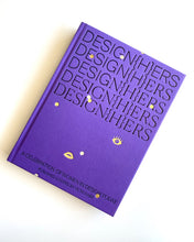 Load image into Gallery viewer, DESIGN{H}ERS: A Celebration of Women in Design Today