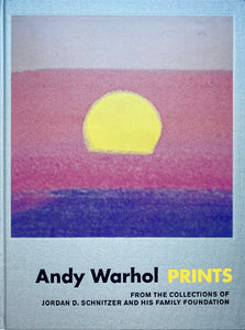 Andy Warhol: Prints: From the Collections of Jordan D. Schnitzer and his Family Foundation