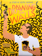Load image into Gallery viewer, Drawing on Walls: A Story of Keith Haring