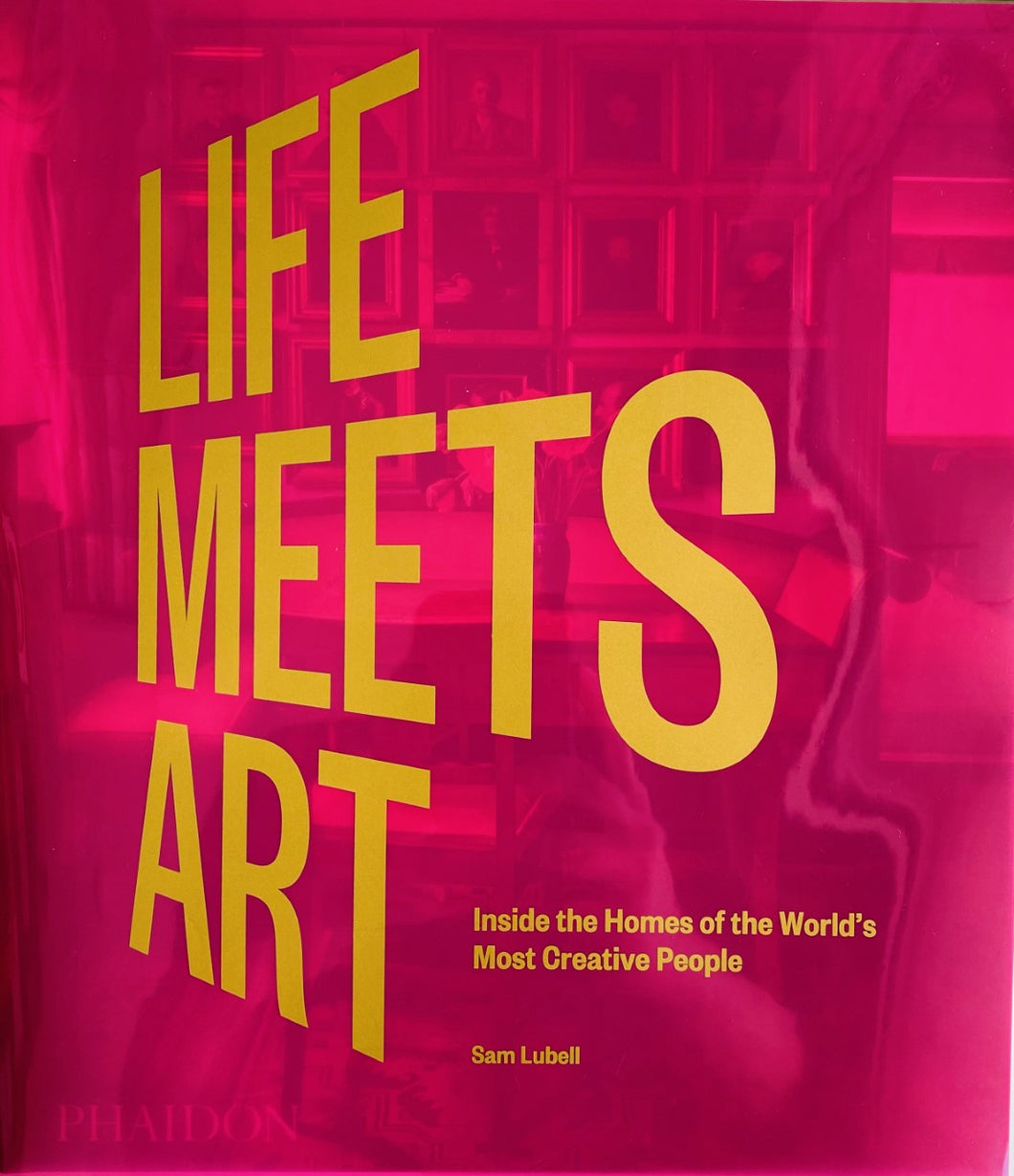 Life Meets Art: Inside the Homes of the World's Most Creative People