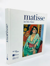 Load image into Gallery viewer, Matisse in His Time