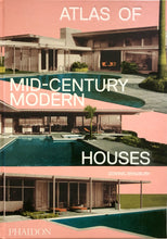 Load image into Gallery viewer, Atlas of Mid-Century of Modern Houses