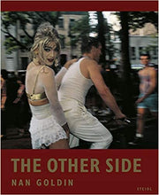 Load image into Gallery viewer, Nan Goldin: The Other Side