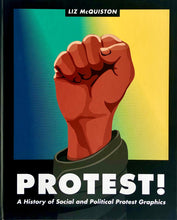 Load image into Gallery viewer, Protest!:  A History of Social and Political Protest Graphics