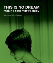 Load image into Gallery viewer, This Is No Dream: Making Rosemary's Baby