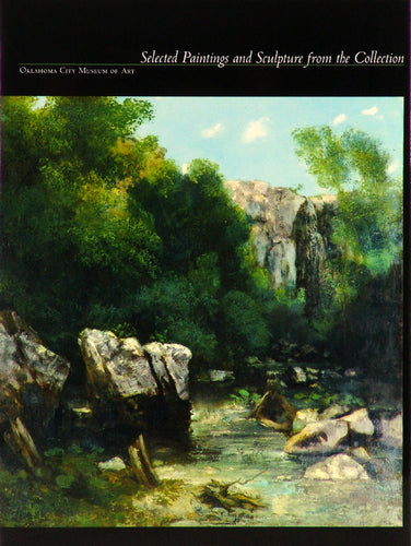 Oklahoma City Museum of Art: Selected Paintings and Sculpture from the Collection