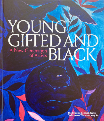 Young, Gifted and Black: A New Generation of Artists: The Lumpkin-Boccuzzi Family Collection of Contemporary Art