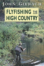 Fly Fishing The High Country