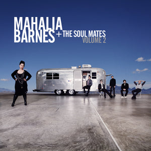 Mahalia Barnes + The Soul Mates Volume 2