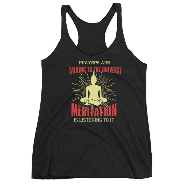 Prayers Are Talking To The Universe Meditation Is Listening To It Racerback Tank
