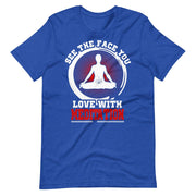 See The Face You Love With Meditation T-Shirt